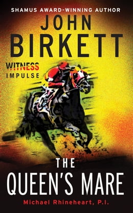 Book The Queen's Mare: Michael Rhineheart, P.I. by John Birkett