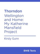 Thorndon: Wellington and Home, My Katherine Mansfield Project by Kirsty Gunn