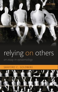 Relying on Others: An Essay in Epistemology