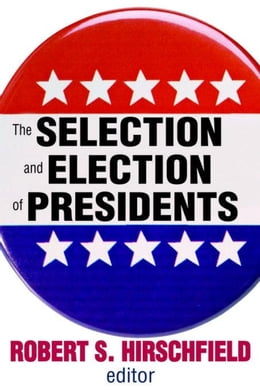Book The Selection and Election of Presidents by Hirschfield, Robert S.