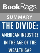 The Divide: American Injustice in the Age of the Wealth Gap by Matt Taibbi l Summary & Study Guide by BookRags