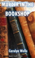 Murder in the Bookshop: A Fleming Stone Mystery by Carolyn Wells
