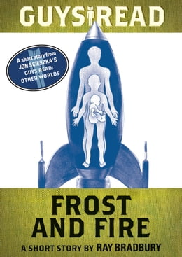 Book Guys Read: Frost and Fire: A Short Story from Guys Read: Other Worlds by Ray Bradbury