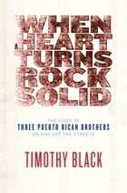 When a Heart Turns Rock Solid: t/c by Timothy Black