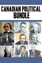 Canadian Political Bundle: Nellie McClung / William Lyon Mackenzie King / John Diefenbaker/ René…