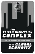The Prison-Industrial Complex & the Global Economy by Linda Evans