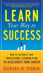 Learn Your Way to Success: How to Customize Your Professional Learning Plan to Accelerate Your…