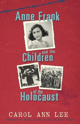 Book Anne Frank and Children of the Holocaust by Carol Ann Lee