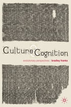Culture and Cognition: Evolutionary Perspectives by Dr Bradley Franks