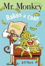 Mr. Monkey Bakes a Cake Cover Image