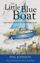 The Little Blue Boat and the Secret of the Broads