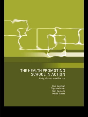 The Health Promoting School Policy,  Research and Practice