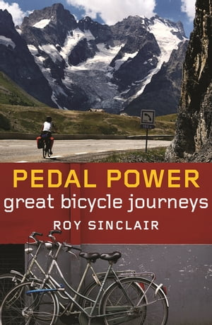 Pedal Power Great Bicycle Journeys