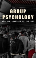9788026879909 - James Strachey, Sigmund Freud: GROUP PSYCHOLOGY AND THE ANALYSIS OF THE EGO - Kniha