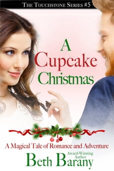 A Cupcake Christmas: (A Christmas Elf story) (A Magical Tale of Romance and Adventure)