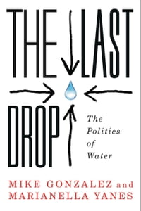 The Last Drop: The Politics of Water