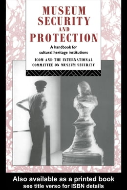 Book Museum Security and Protection: A Handbook for Cultural Heritage Institutions by Burke, Robert