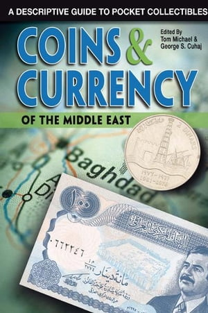 Coins & Currency of the Middle East A Descriptive Guide to Pocket Collectibles