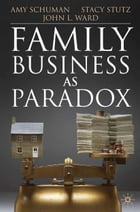 Family Business as Paradox by A. Schuman