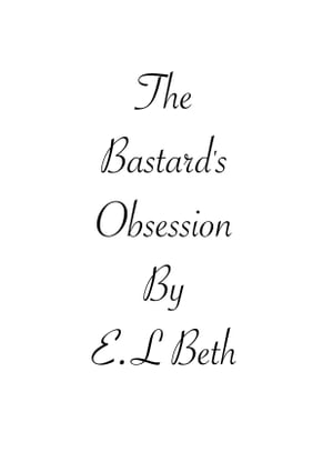 The Bastard's Obsession by E.L Beth