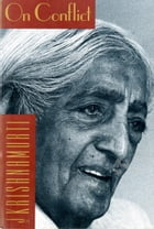 On Conflict by Jiddu Krishnamurti