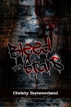 Bleed The Stars by Christy Summerland