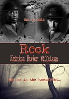 Rock (A Short Story) -- Also Read Grandpa's Courtship (A Short Story) by Katrina Parker Williams