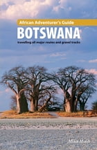 African Adventurer's Guide: Botswana by Mike Main