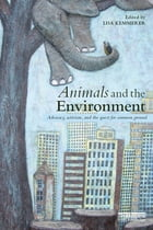 Animals and the Environment: Advocacy, activism, and the quest for common ground