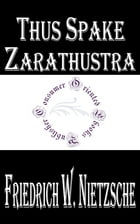 Thus Spake Zarathustra: A Book for All and None by Friedrich Wilhelm Nietzsche