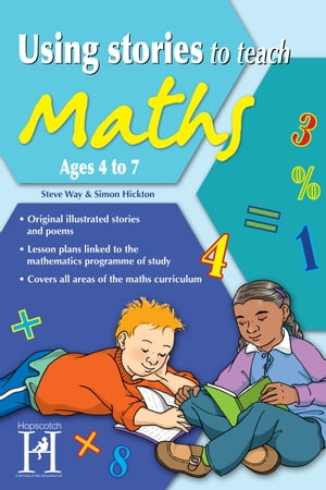 Using Stories to Teach Maths Ages 4 to 7 by Steve Way