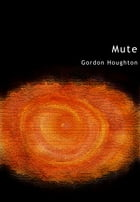 Mute by Gordon Houghton