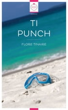Ti Punch by Flore Tinaire