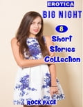 Erotica: Big Night: 8 Short Stories Collection - Rock Page
