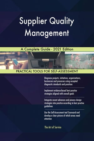 Supplier Quality Management A Complete Guide - 2021 Edition by Gerardus Blokdyk