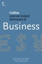 Business (Collins Internet-Linked Dictionary of) by Collins