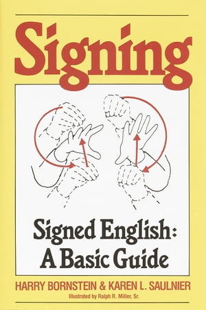 Signing Signed English: A Basic Guide