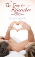 The Day to Remember by Jessica Wood
