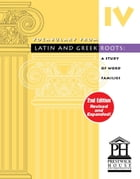 Vocabulary From Latin And Greek Roots - Book IV by Elizabeth Osborne