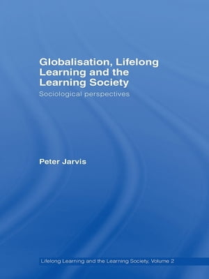 Globalization,  Lifelong Learning and the Learning Society Sociological Perspectives