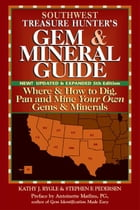 Southwest Treasure Hunters Gem & Mineral Guide, 5th Edition: Where & How to Dig, Pan and Mine Your Own Gems & Minerals by Kathy J. Rygle; Stephen F. Pedersen