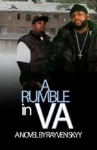 A Rumble in VA by Rayven Skyy