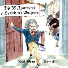 Book The 39 Apartments of Ludwig Van Beethoven by Jonah Winter