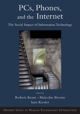 Book Computers, Phones, and the Internet: Domesticating Information Technology by Robert Kraut