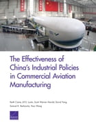 The Effectiveness of China's Industrial Policies in Commercial Aviation Manufacturing