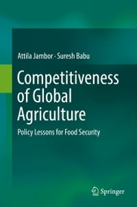 Competitiveness of Global Agriculture: Policy Lessons for Food Security