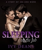 Sleeping On The Job: A Story of Sex and Work by Ivy Deans