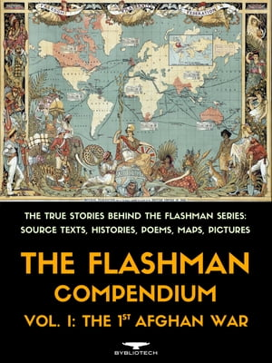The Flashman Compendium, Vol. 1: The 1st Afghan War: The True Stories Behind the Flashman Series: Source Texts, Histories, Poems, Maps and Pictures by Andrew Holland