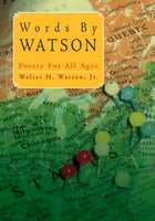 Words By Watson: Poetry For All Ages