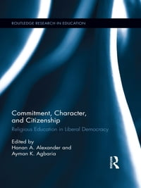 Commitment, Character, and Citizenship: Religious Education in Liberal Democracy